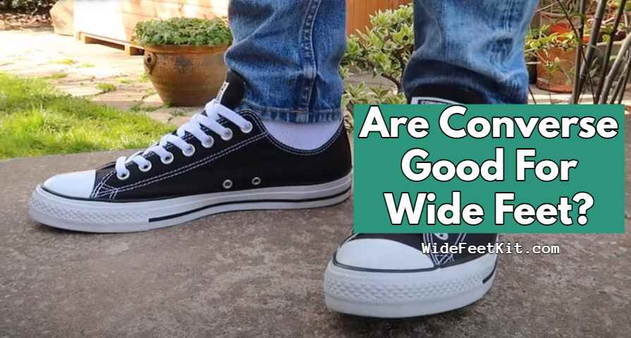 Are Converse Good For Wide Feet?