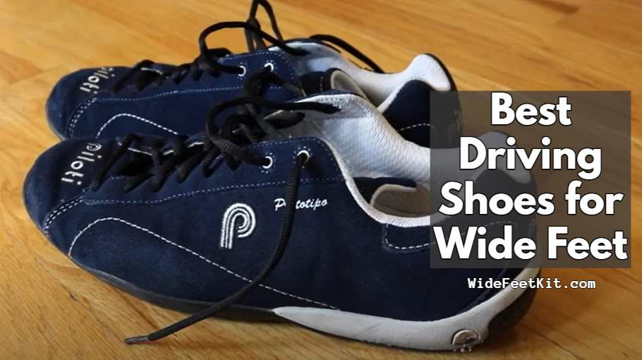 Best Driving Shoes for Wide Feet